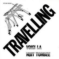 Travelling - Voici La Nuit Tombee